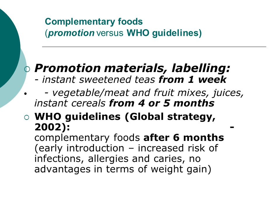 Complementary foods (promotion versus WHO guidelines)
