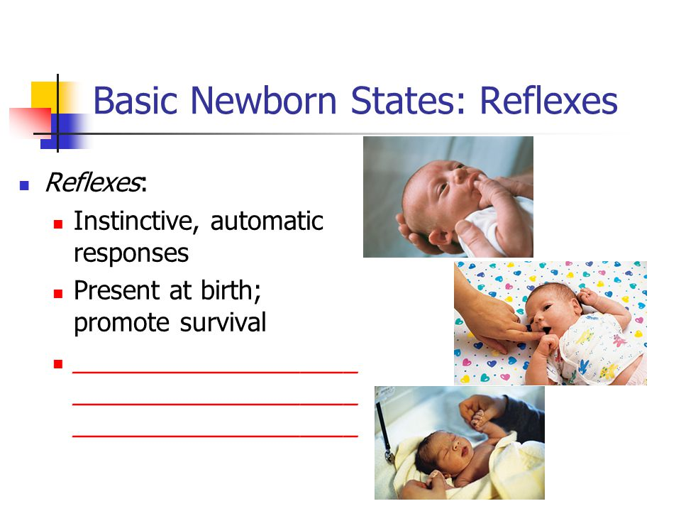 Basic Newborn States: Reflexes