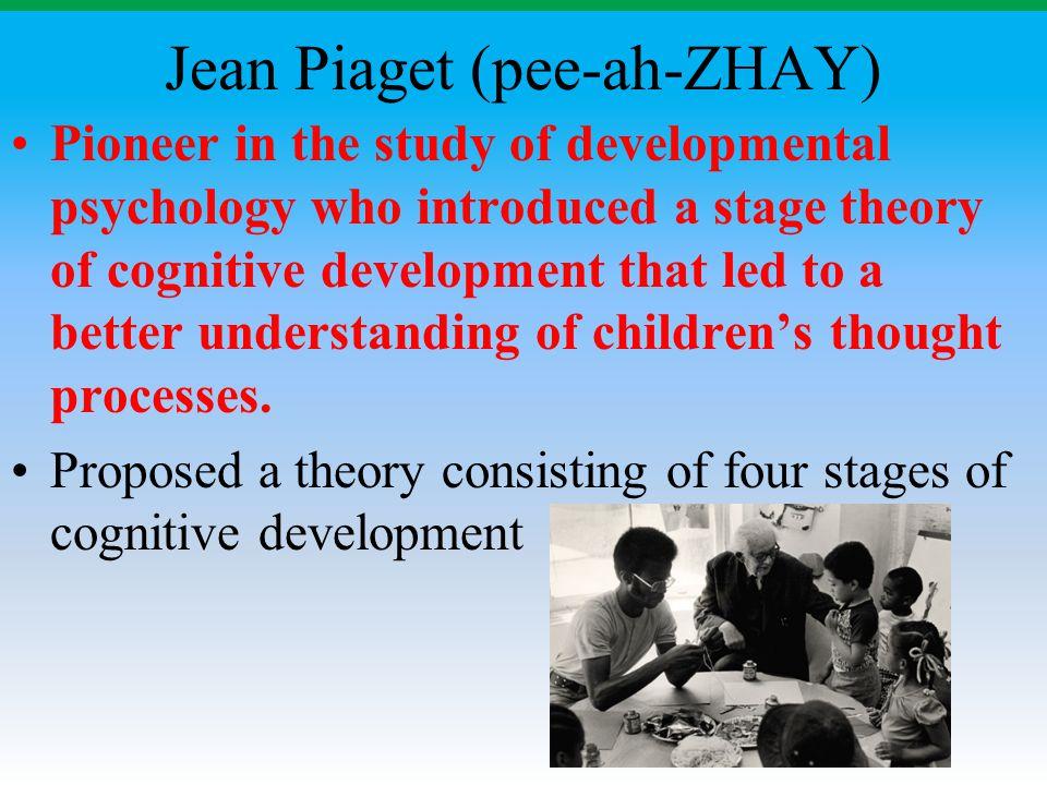 Jean Piaget (pee-ah-ZHAY)