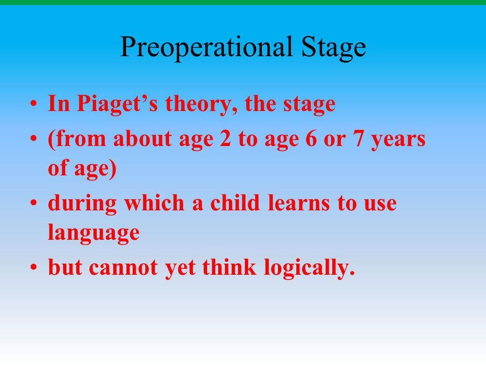 Preoperational Stage In Piaget's theory, the stage