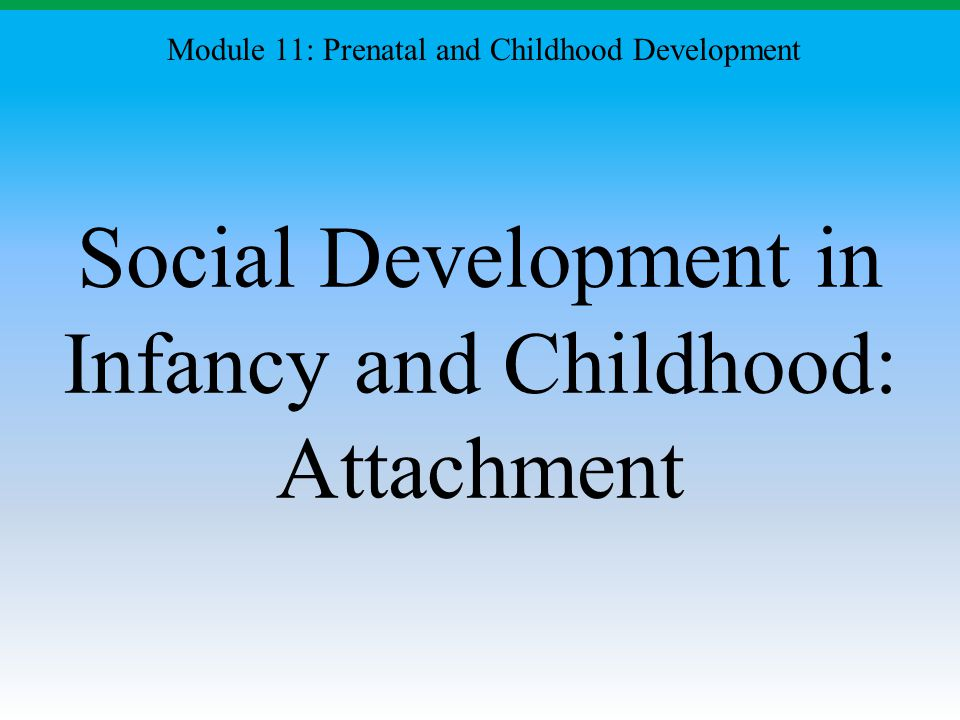 Social Development in Infancy and Childhood: Attachment