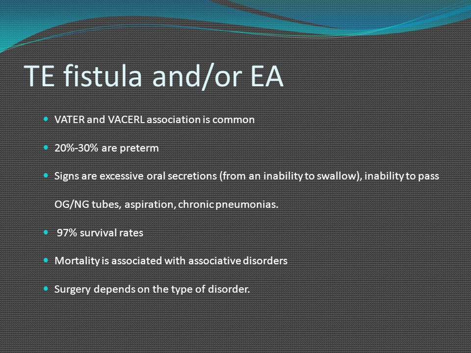 TE fistula and/or EA VATER and VACERL association is common