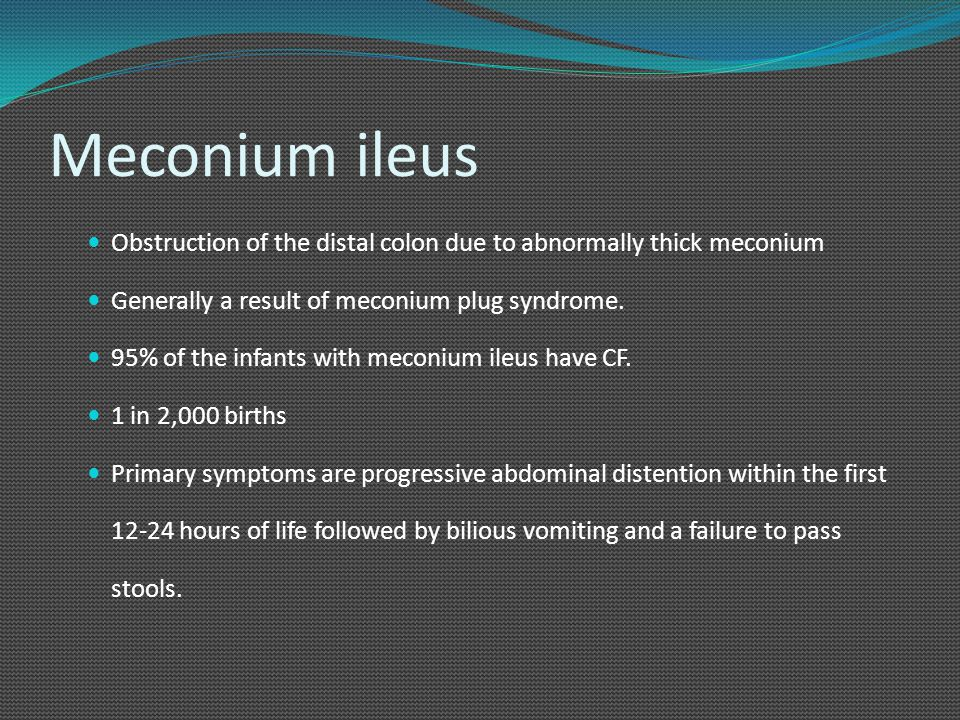 Meconium ileus Obstruction of the distal colon due to abnormally thick meconium. Generally a result of meconium plug syndrome.