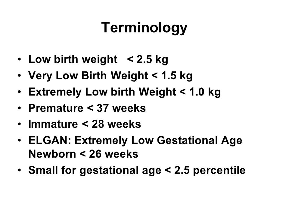 Terminology Low birth weight < 2.5 kg