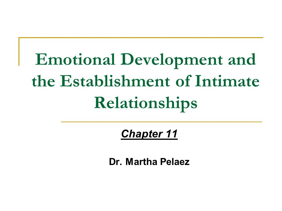 Emotional Development and the Establishment of Intimate Relationships