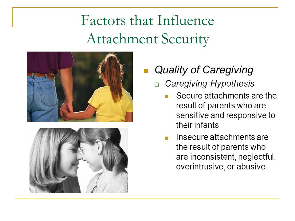 Factors that Influence Attachment Security