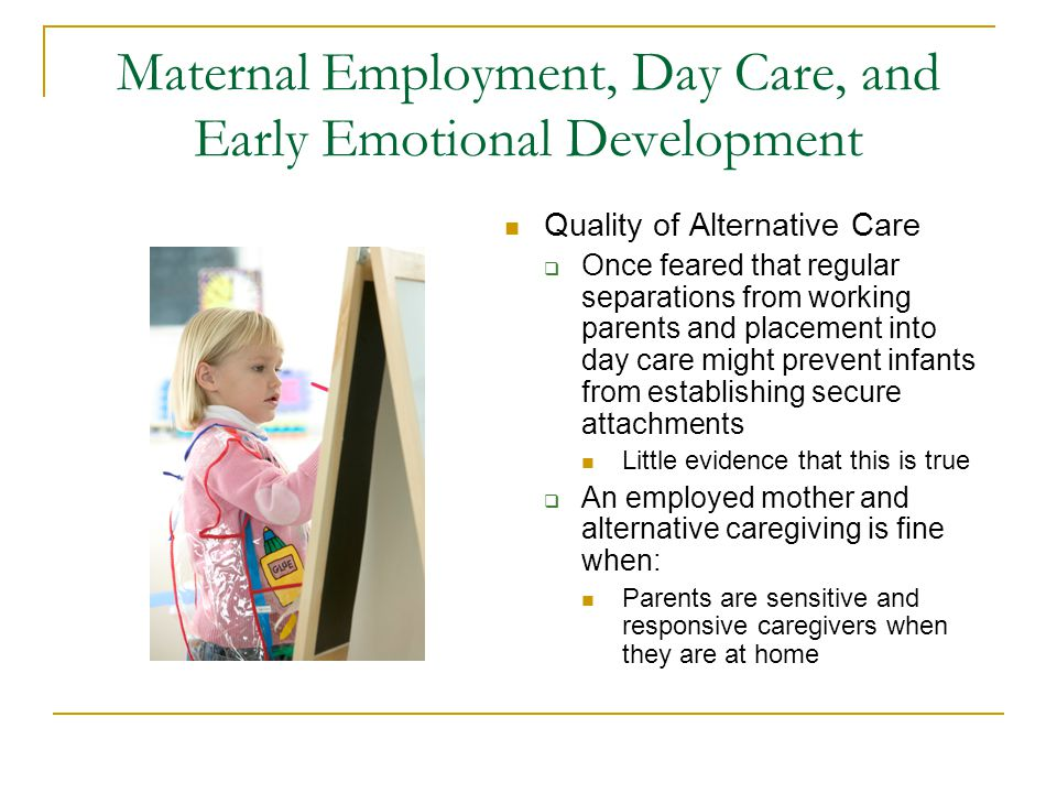 Maternal Employment, Day Care, and Early Emotional Development