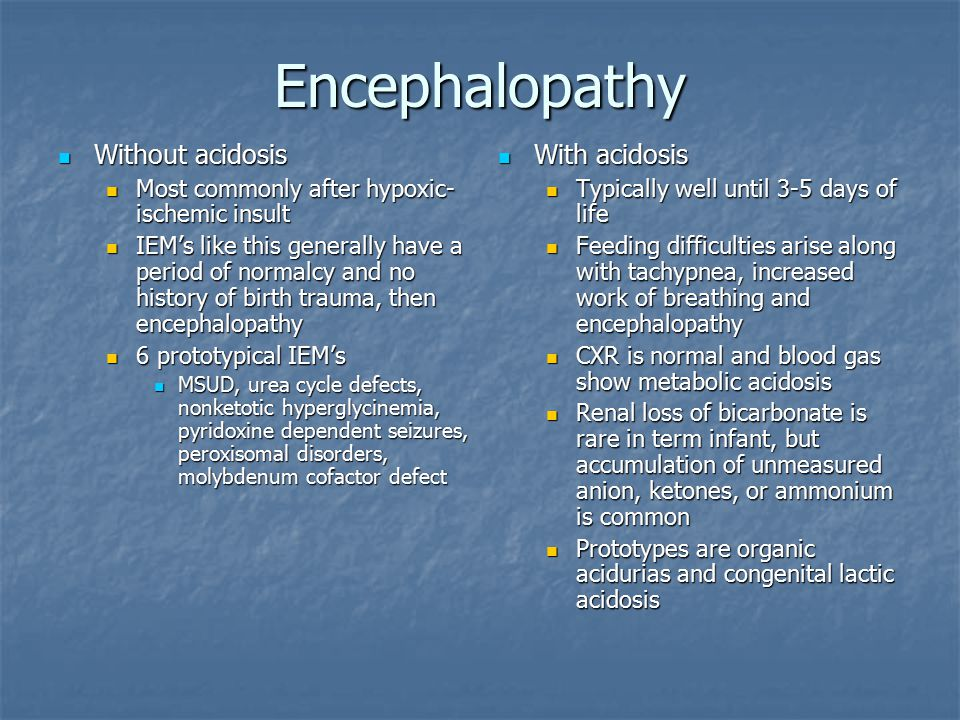 Encephalopathy Without acidosis With acidosis