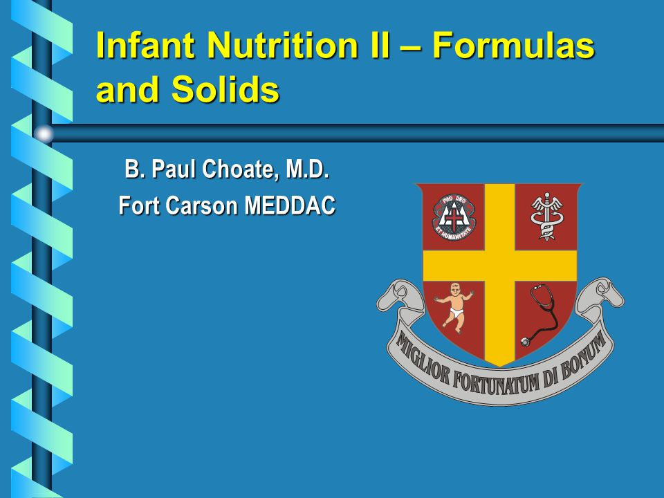 Infant Nutrition II – Formulas and Solids
