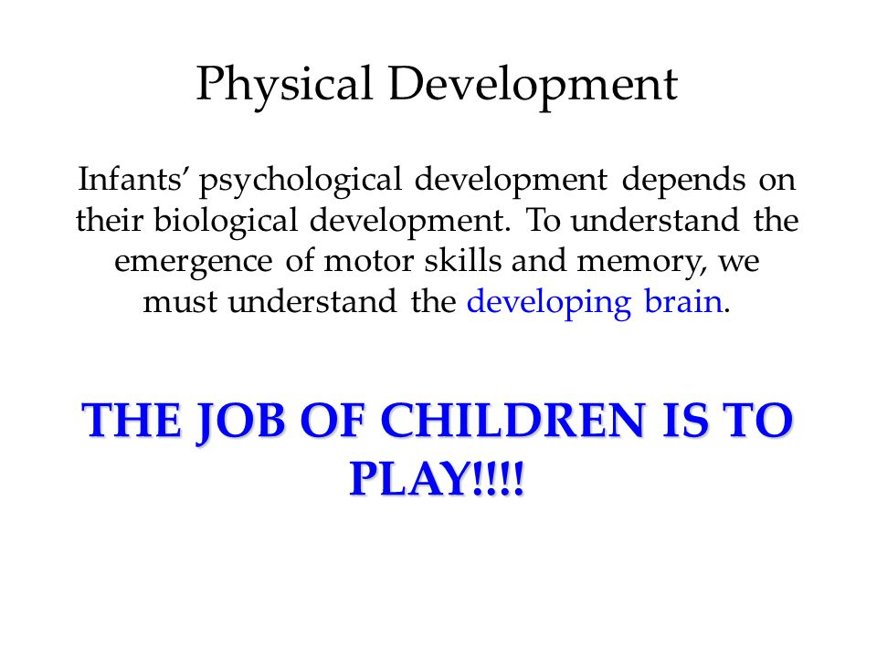 THE JOB OF CHILDREN IS TO PLAY!!!!