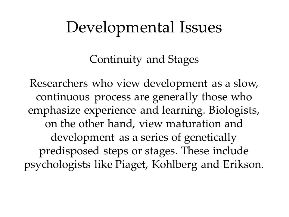 Developmental Issues Continuity and Stages