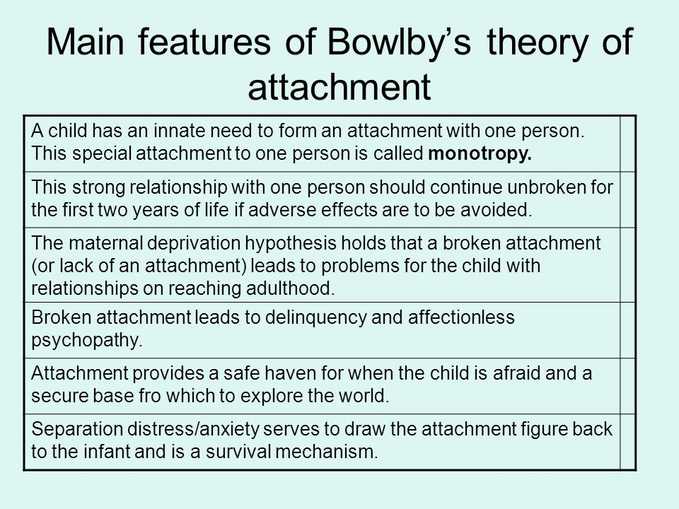 Main features of Bowlby's theory of attachment