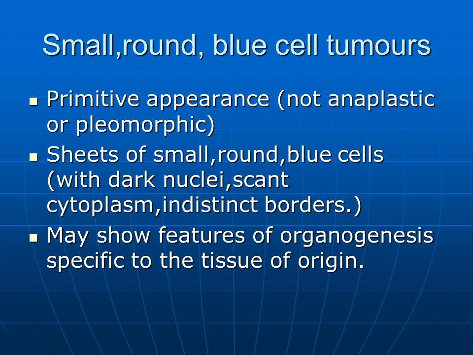 Small,round, blue cell tumours
