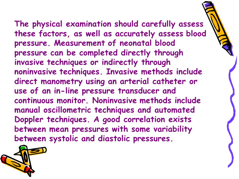 The physical examination should carefully assess these factors, as well as accurately assess blood pressure.