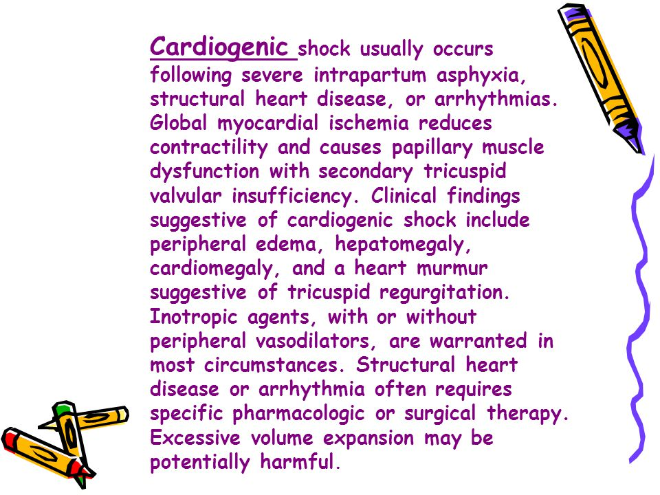 Cardiogenic shock usually occurs following severe intrapartum asphyxia, structural heart disease, or arrhythmias.