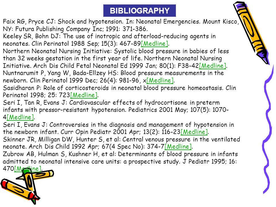 BIBLIOGRAPHY Faix RG, Pryce CJ: Shock and hypotension. In: Neonatal Emergencies. Mount Kisco, NY: Futura Publishing Company Inc; 1991: 371-386.