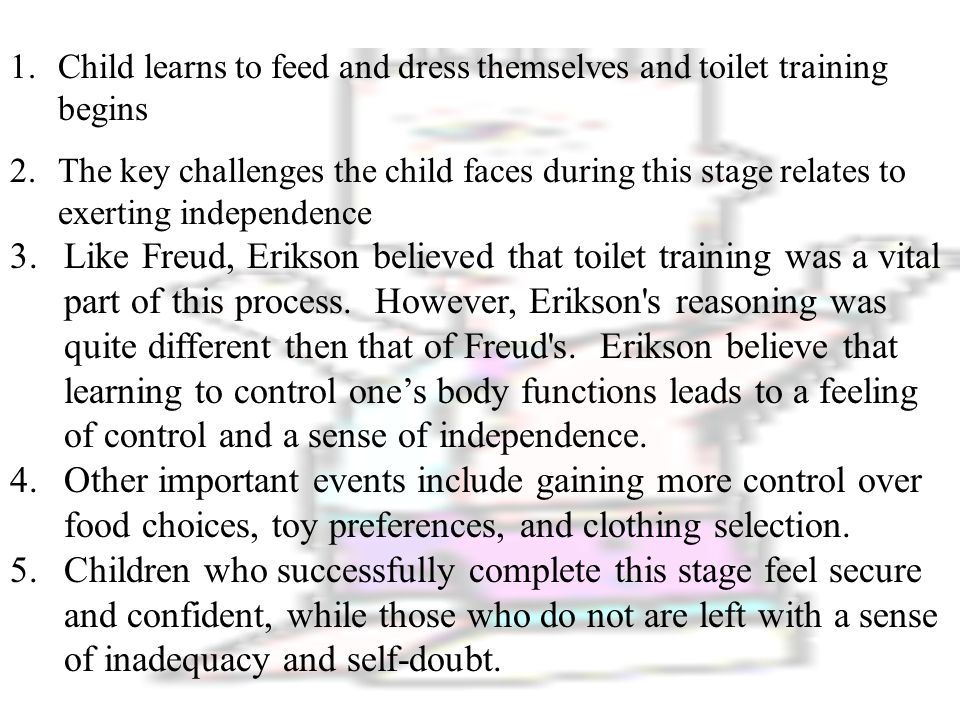 Child learns to feed and dress themselves and toilet training begins
