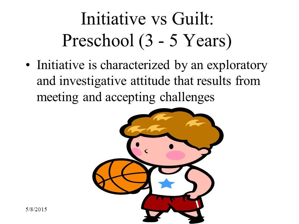 Initiative vs Guilt: Preschool (3 - 5 Years)
