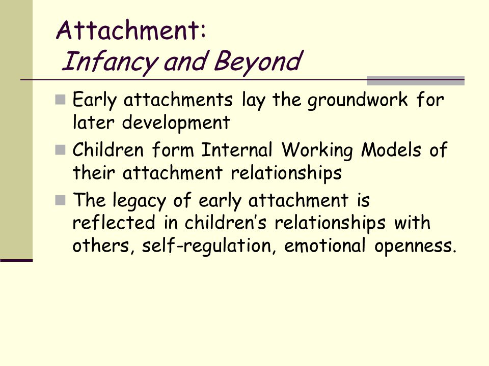 Attachment: Infancy and Beyond