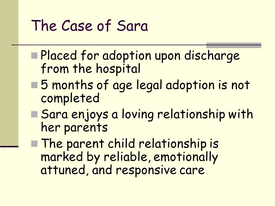 The Case of Sara Placed for adoption upon discharge from the hospital