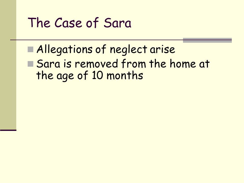 The Case of Sara Allegations of neglect arise