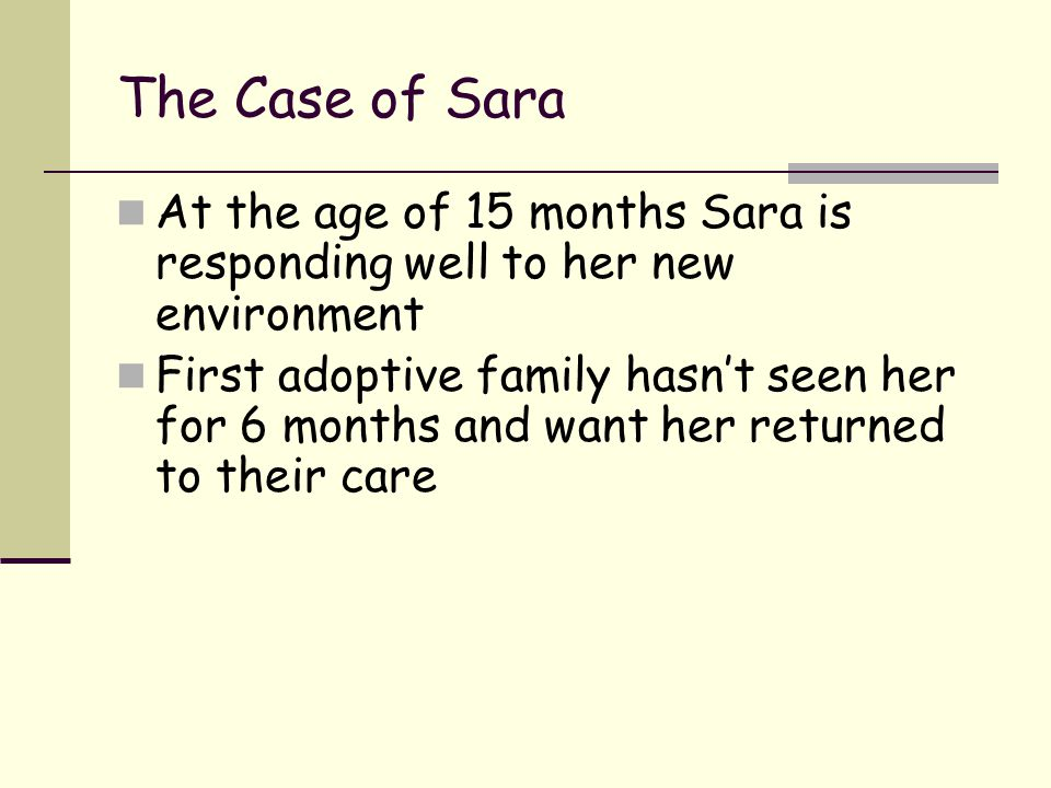 The Case of Sara At the age of 15 months Sara is responding well to her new environment.