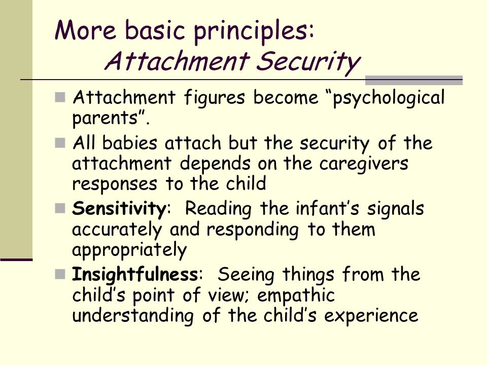 More basic principles: Attachment Security