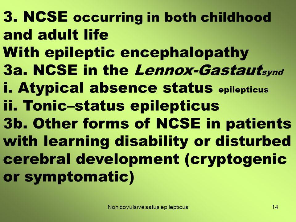 Non covulsive satus epilepticus
