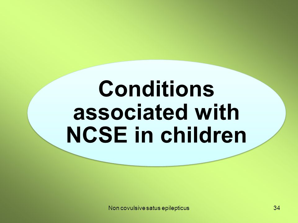 Conditions associated with NCSE in children