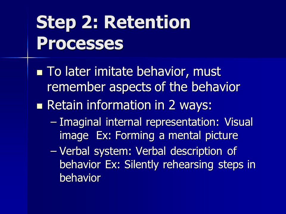 Step 2: Retention Processes