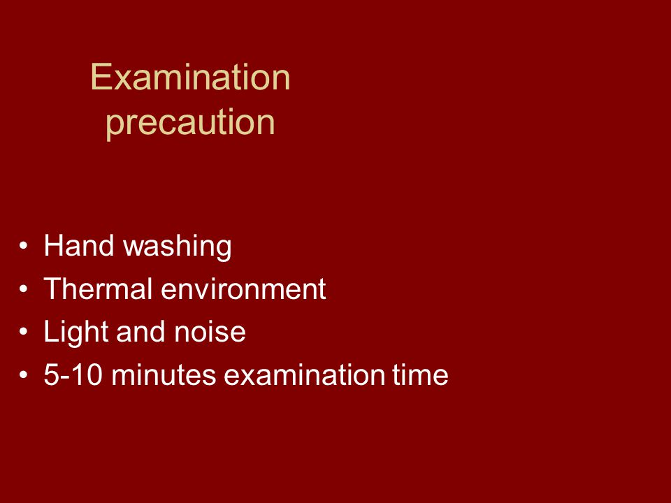 Examination precaution