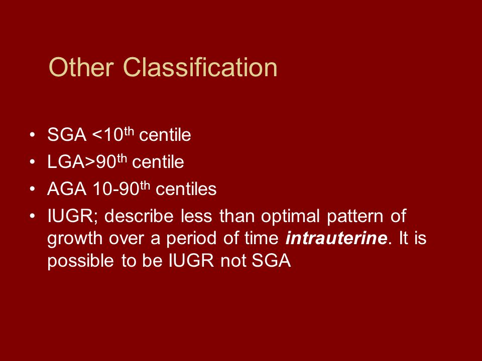 Other Classification SGA <10th centile LGA>90th centile