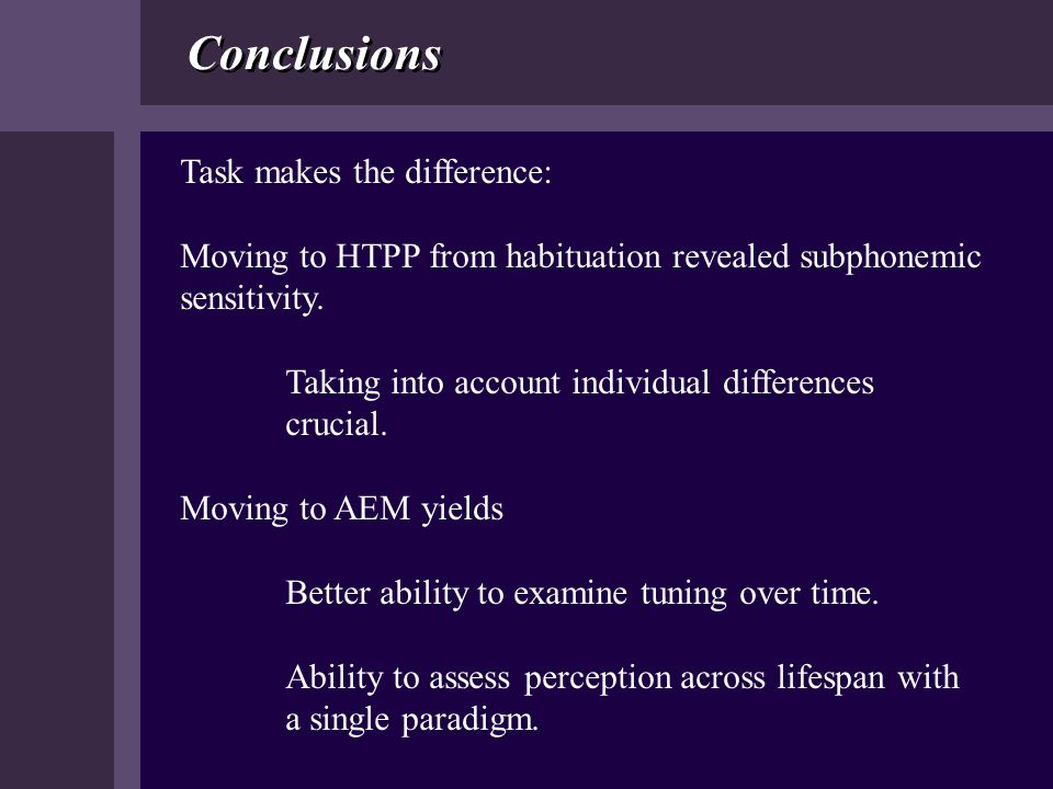 Conclusions Task makes the difference: