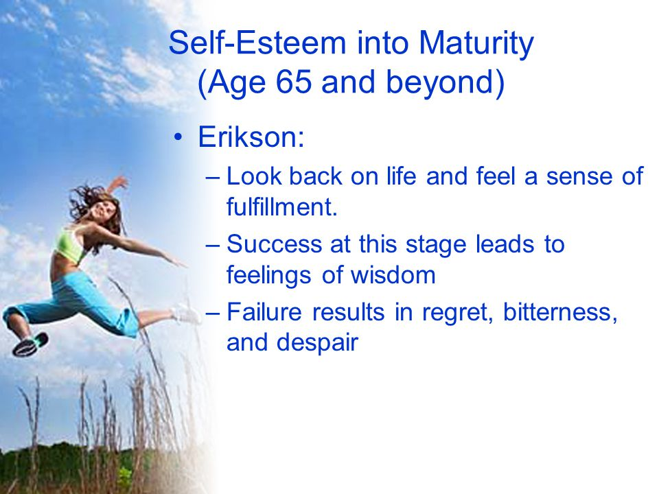 Self-Esteem into Maturity (Age 65 and beyond)