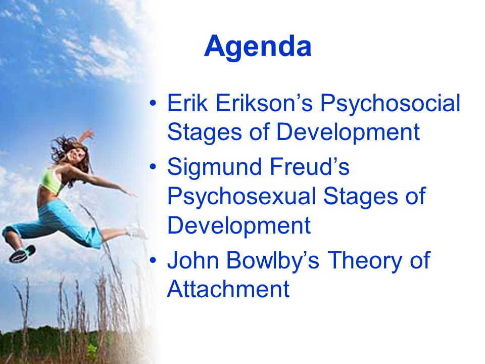 Agenda Erik Erikson's Psychosocial Stages of Development