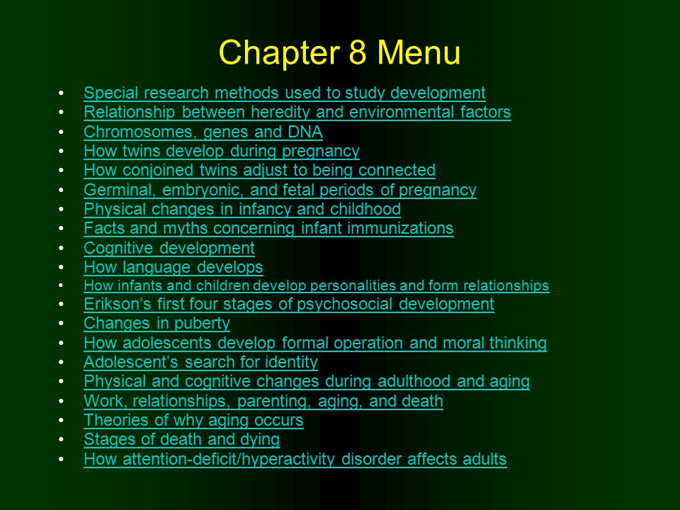 Chapter 8 Menu Special research methods used to study development