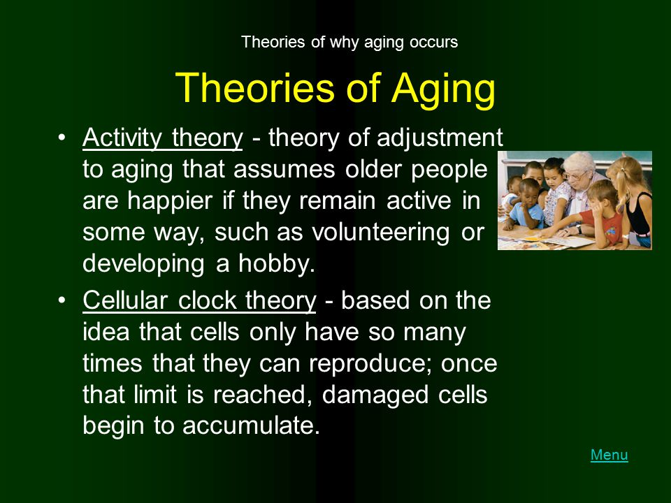 Theories of why aging occurs