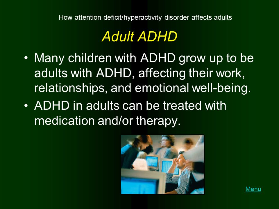 How attention-deficit/hyperactivity disorder affects adults