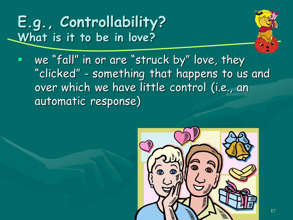 E.g., Controllability What is it to be in love