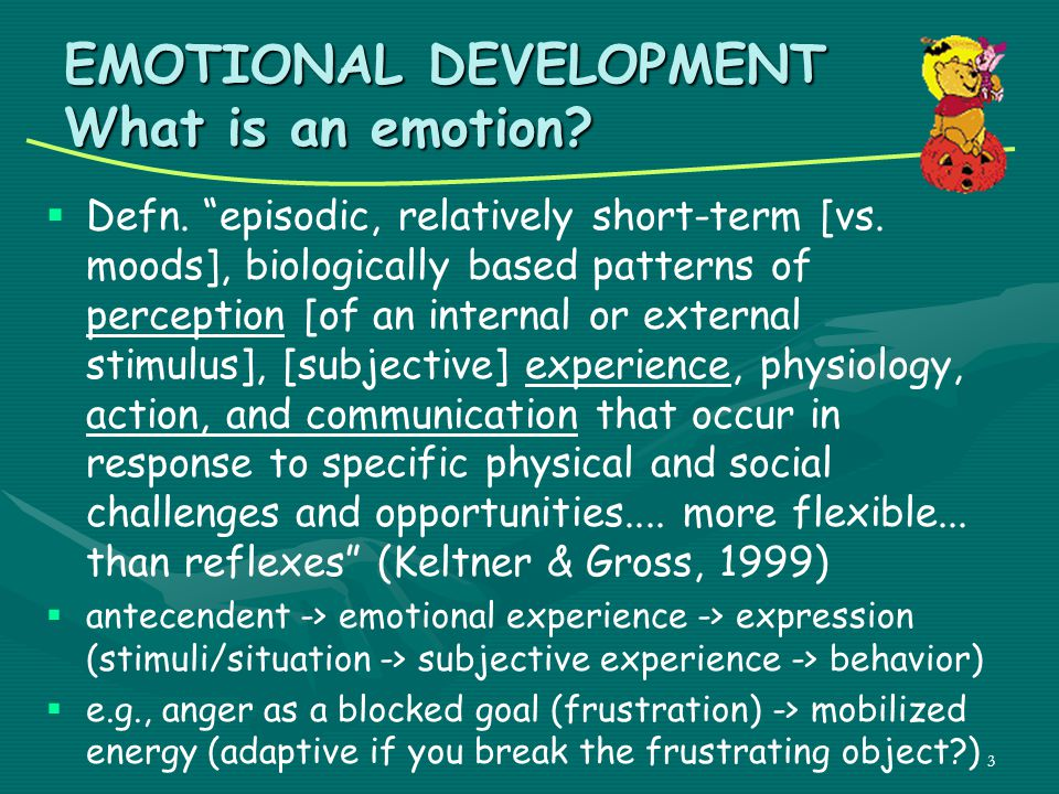 EMOTIONAL DEVELOPMENT What is an emotion