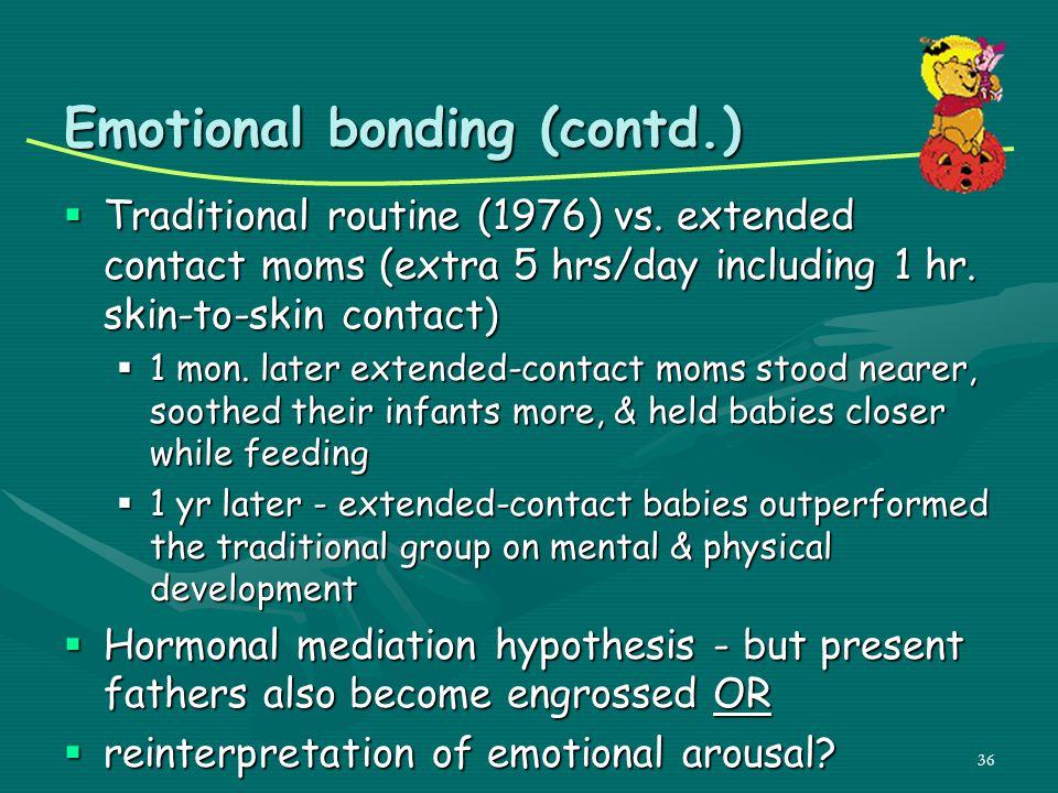 Emotional bonding (contd.)