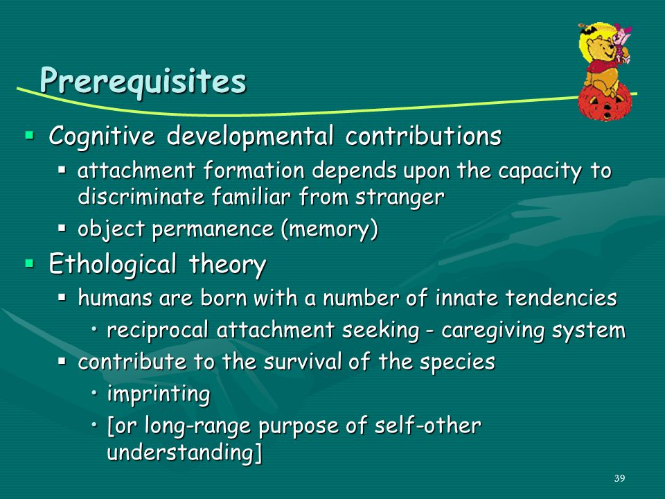 Prerequisites Cognitive developmental contributions Ethological theory