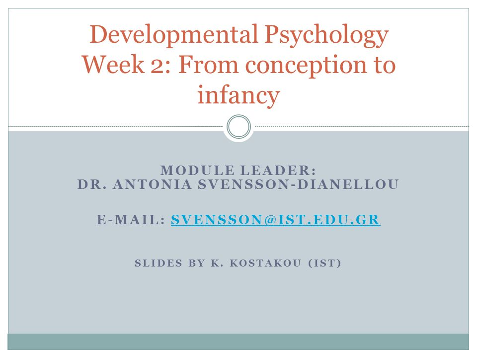 Developmental Psychology Week 2: From conception to infancy