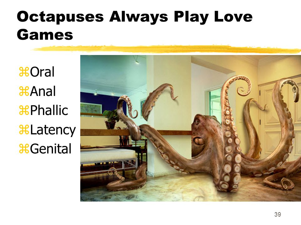 Octapuses Always Play Love Games