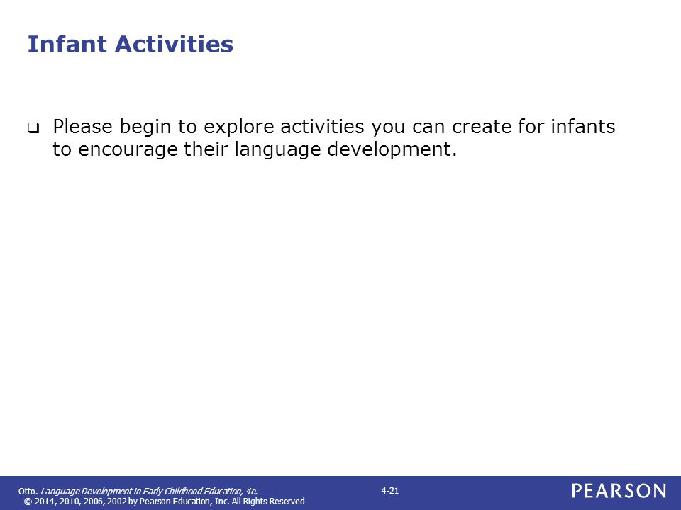 Infant Activities Please begin to explore activities you can create for infants to encourage their language development.