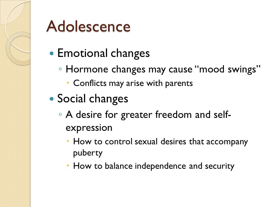 Adolescence Emotional changes Social changes