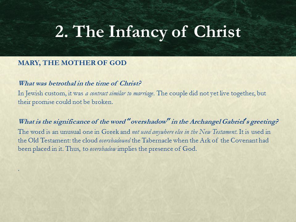 2. The Infancy of Christ MARY, THE MOTHER OF GOD