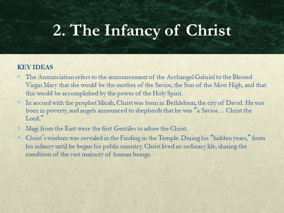 2. The Infancy of Christ KEY IDEAS