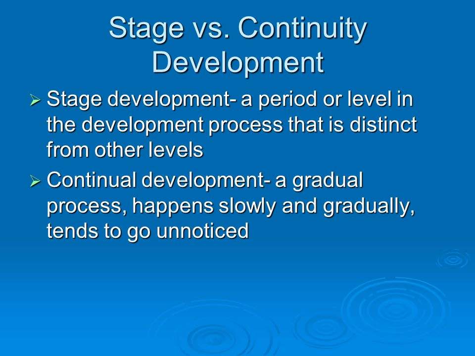 Stage vs. Continuity Development