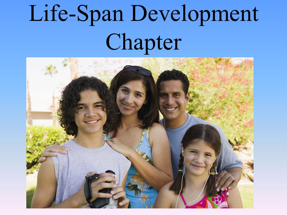 Life-Span Development Chapter